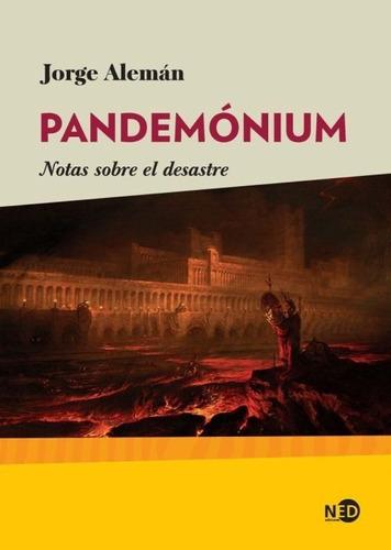 libro pandemónium: notas sobre el desastre - jorge alemán