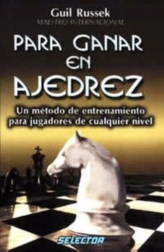 libro, para ganar en ajedrez de guil russek.