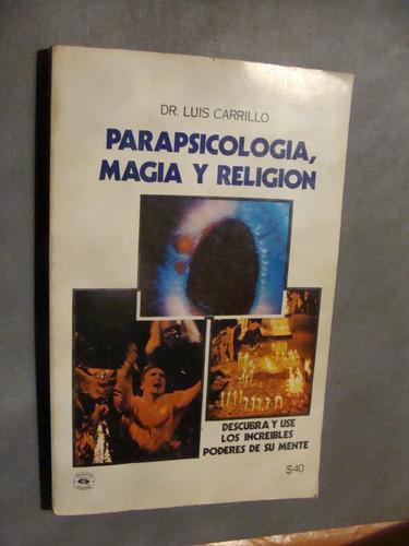 libro parapsicologia , magia y religion , dr. luis carrillo
