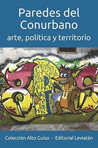 libro : paredes del conurbano: arte, politica y territori...