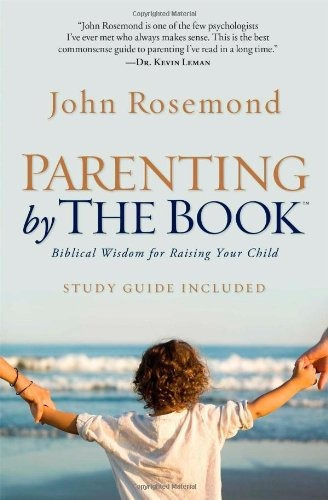 libro parenting by the book: biblical wisdom for raising y