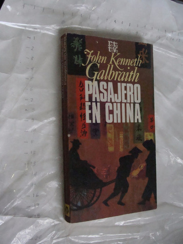 libro  pasajero en china , john kenneth  , 139 paginas , año