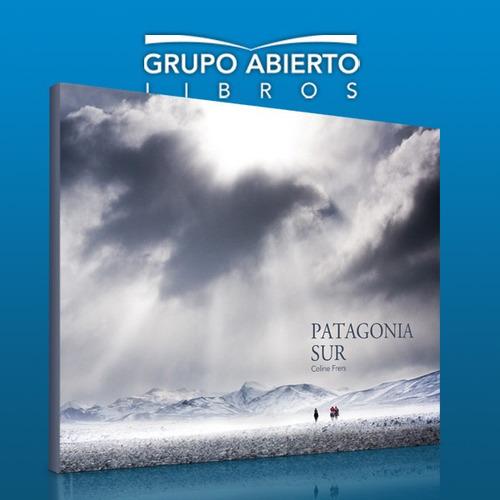 libro patagonia sur - celine frers