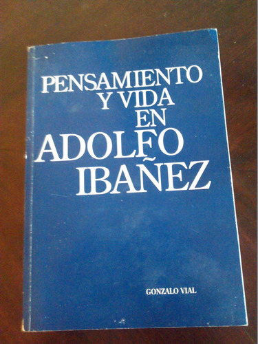 libro pensamiento y vida de adolfo ibañez - g . vial (55