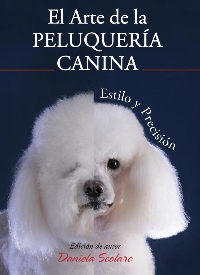 libro perros arte peluqueria canina estetica daniela scolaro - $ 799