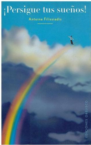 libro, ¡ persigue tus sueños! de antoine filissiadis.