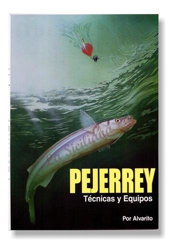 libro pesca pejerrey alvarito técnicas y equipo