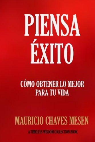 libro : piensa exito: como obtener lo mejor para tu vida....