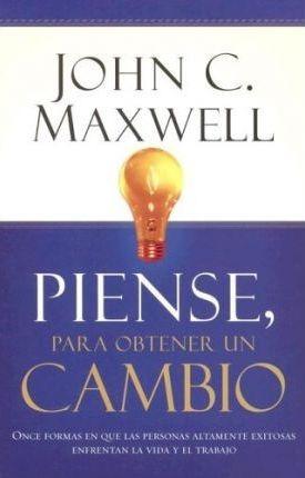 libro, piense, para obtener un cambio de john c. maxwell.
