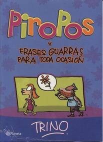 Libro Piropos Y Frases Guarras Para Toda Ocasion Trino