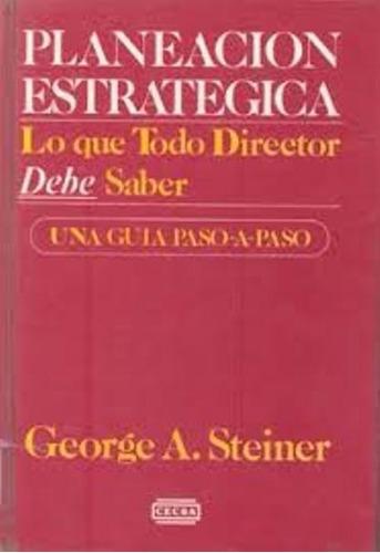 libro, planeación estratégica de george a. steiner.