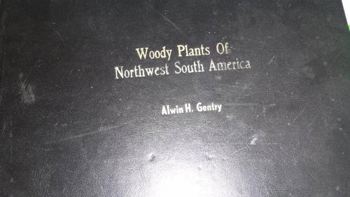 libro plantas leñosas del noroeste de suramèrica ,