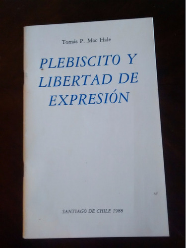 libro plebiscito y libertad de expresion - tomas mac (145
