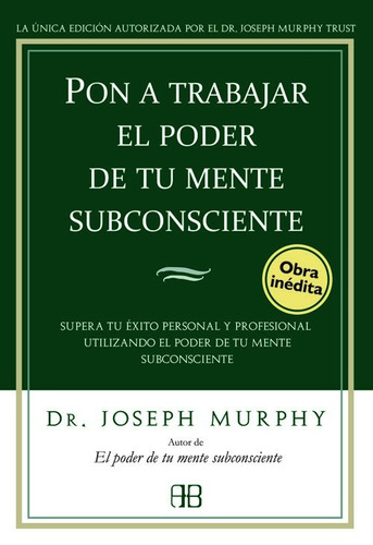 libro pon a trabajar el poder de tu mente subconsciente