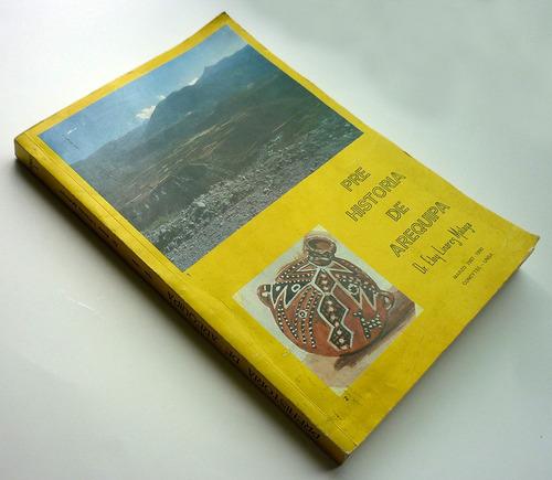 libro pre-historia de arequipa - tomo i