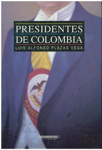 libro, presidentes de colombia de luis alfonso plazas vega.