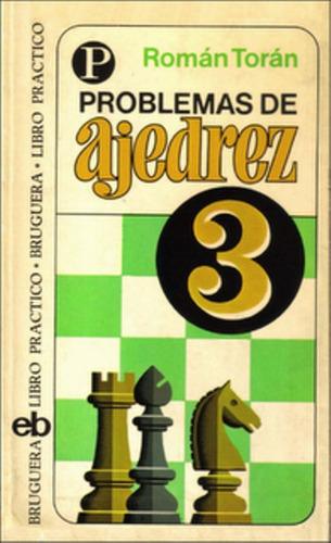 libro, problemas de ajedrez 3 de román torán.