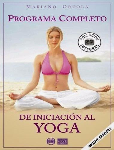 libro: programa completo de iniciación al yoga - pdf