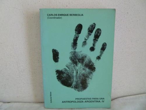 libro propuestas para una antropologia arg.carlos e. berbegl
