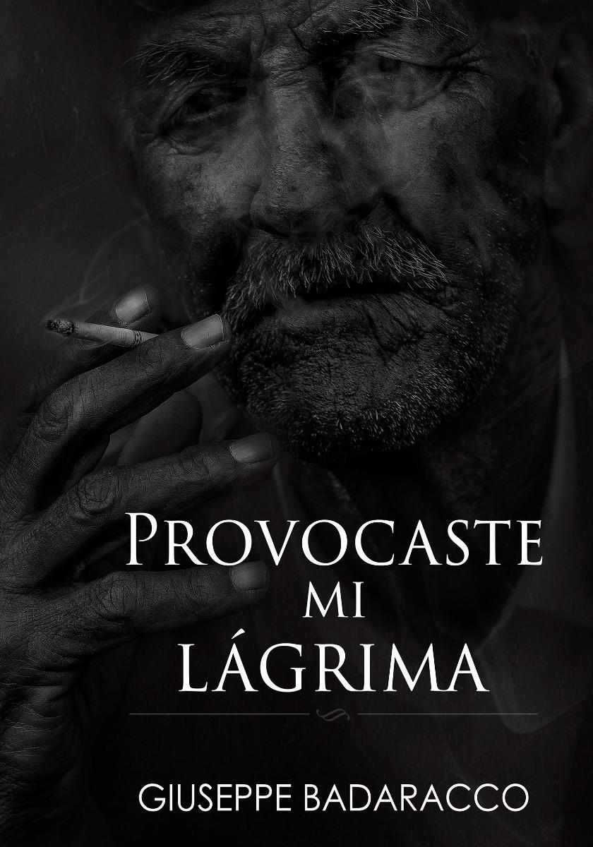 Libro Provocaste Mi Lágrima Poemas Y Canciones 39900 En