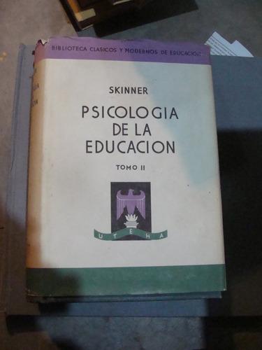libro psicologia de la educacion , skinner , uteha , dos tom