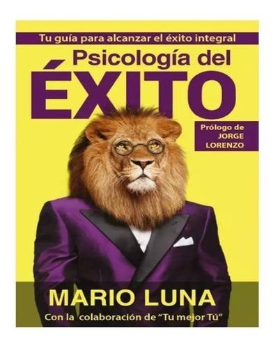 libro: psicología del éxito - mario luna