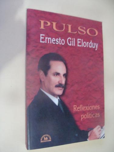 libro pulso , ernesto gil elorduy , reflexiones politicas  ,