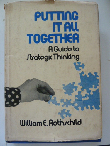 libro putting it all together: a guide to strategic thinking