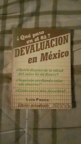 libro ¿qué pasó en el 82? devaluación en méxico  luis pazos.
