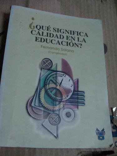 libro que significa calidad en la educacion  fernando solana