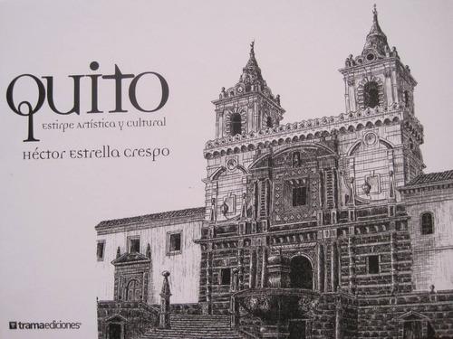 libro  quito, estirpe artística y cultural