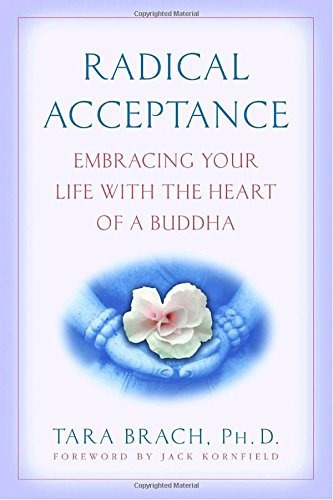 libro radical acceptance: embracing your life with the heart