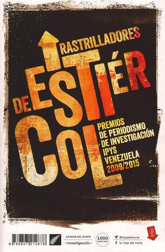 libro rastrilladores de estiercol. premios de periodismo.