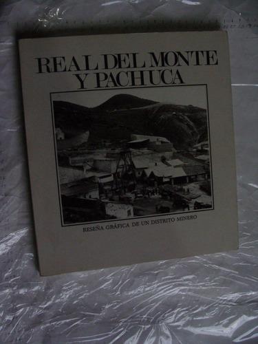 libro real del monte y pachuca , reseña grafica de un distri