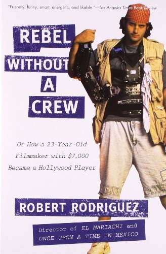 libro rebel without a crew: or how a 23-year-old filmmaker w