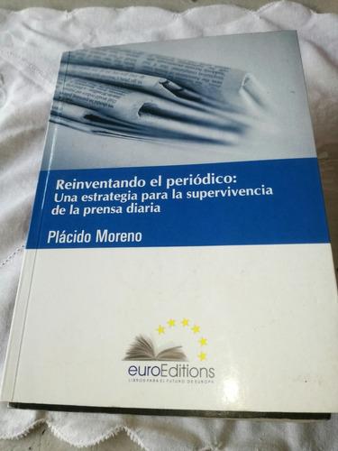 libro reinventando el periodico placido moreno