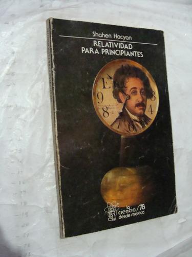 libro relatividad para principiantes , shahen hacyan , 118 p