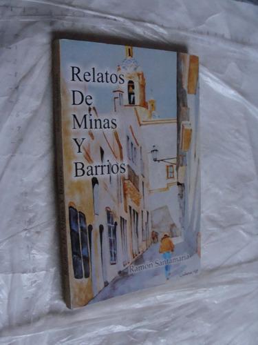 libro relatos de minas y barrios , ramon santamaria , año 20