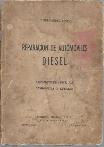 libro / reparacion de automoviles diesel / j fernandez pinto