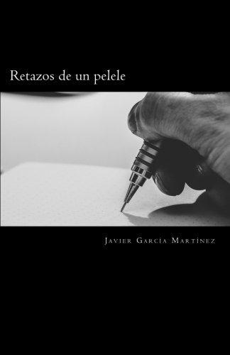 libro : retazos de un pelele  - javier garcia martinez
