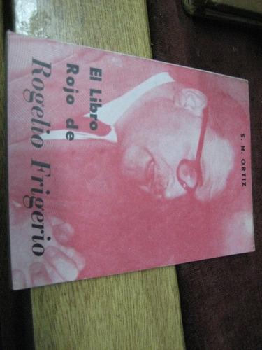 libro rojo de rogelio frigerio - s.h. ortiz - ed. verax