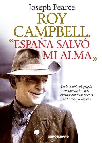libro : roy campbell. españa salvo mi alma  - joseph pearce