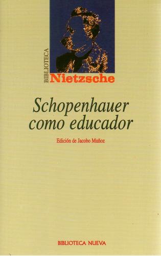 libro: schopenhauer como educador ( biblioteca nietzsche)