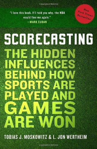 libro scorecasting: the hidden influences behind how sports