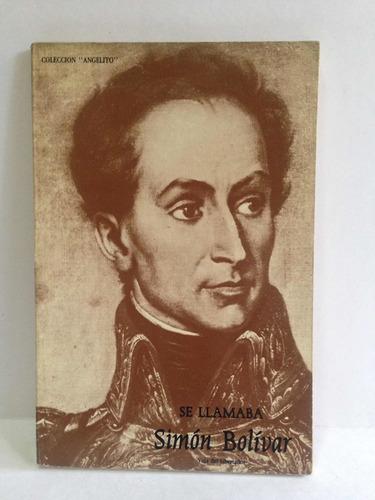 libro se llamaba simón bolívar edición especial año 1982