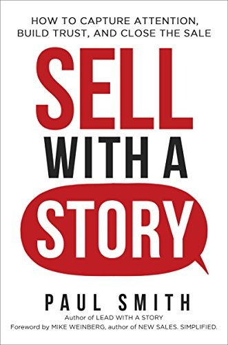 libro sell with a story: how to capture attention, build tru