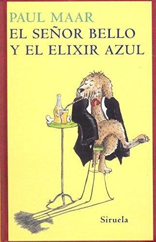 libro señor bello y el elexir azul, el (t.e.) - nuevo