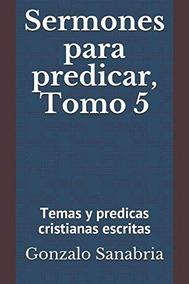 Libro : Sermones Para Predicar, Tomo 5 Temas Y Predicas