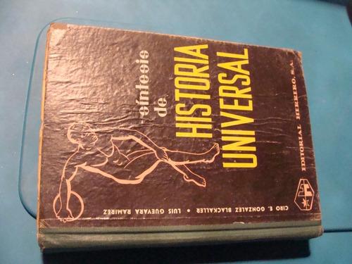 libro sintesis de historia universal , ciro e. gonzalez  , a