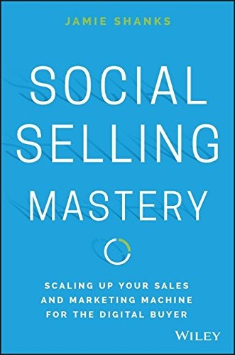 libro social selling mastery: scaling up your sales and mark